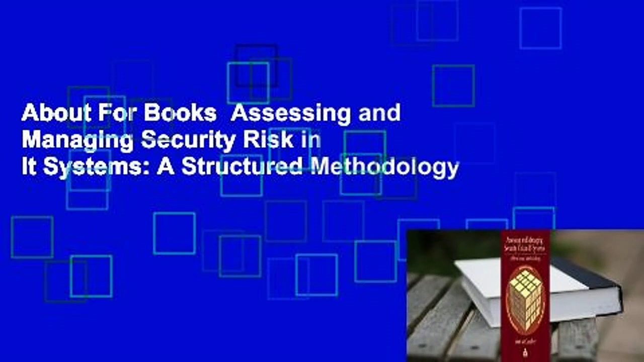 About For Books  Assessing and Managing Security Risk in It Systems: A Structured Methodology