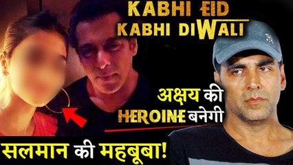 Akshay Kumar's Co-Actress Will Be Salman Khan's Heroine In Kabhi Eid Kabhi Diwali!