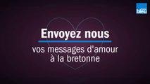 Saint-Valentin : Envoyez nous vos messages d'amour à la mode bretonne !