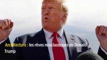 Architecture : les rêves néoclassiques de Donald Trump