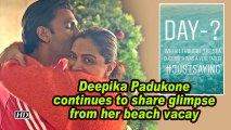 Deepika Padukone continues to share glimpse from her beach vacay