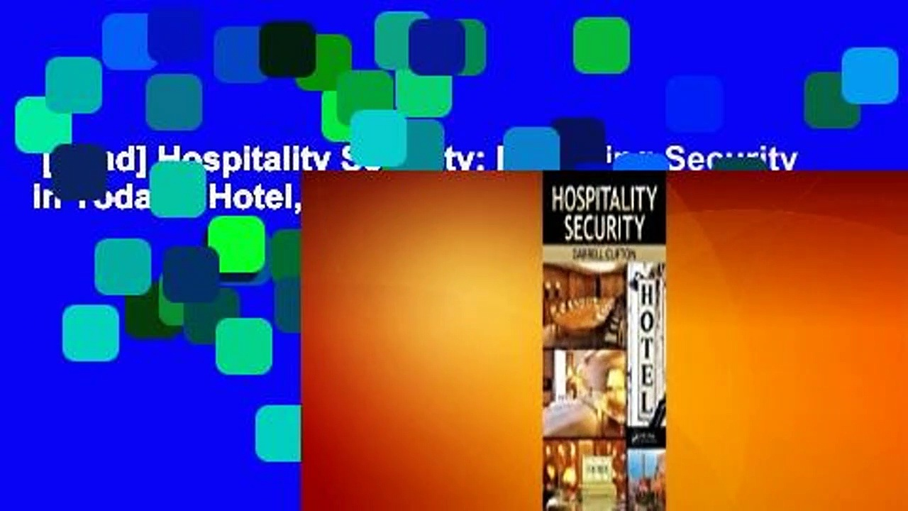 [Read] Hospitality Security: Managing Security in Today's Hotel, Lodging, Entertainment, and