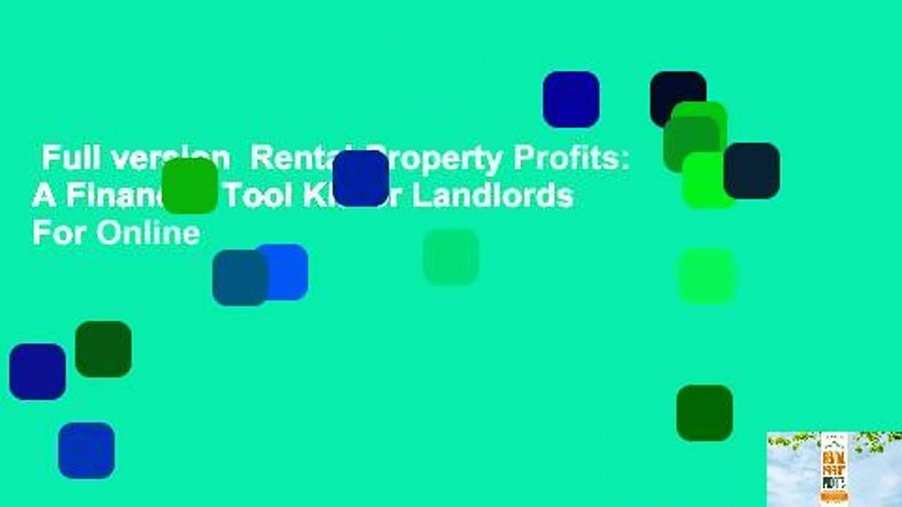 Full version  Rental-Property Profits: A Financial Tool Kit for Landlords  For Online