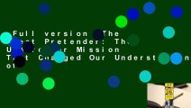 Full version  The Great Pretender: The Undercover Mission That Changed Our Understanding of
