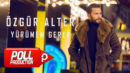 Özgür Alter - Yürümem Gerek - (Official Lyric Video)