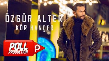 Özgür Alter - Kör Hançer - (Official Lyric Video)