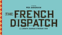 The French Dispatch - Première bande annonce (VOST)