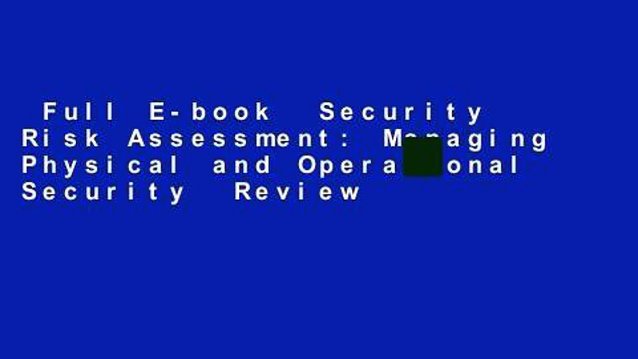 Full E-book  Security Risk Assessment: Managing Physical and Operational Security  Review