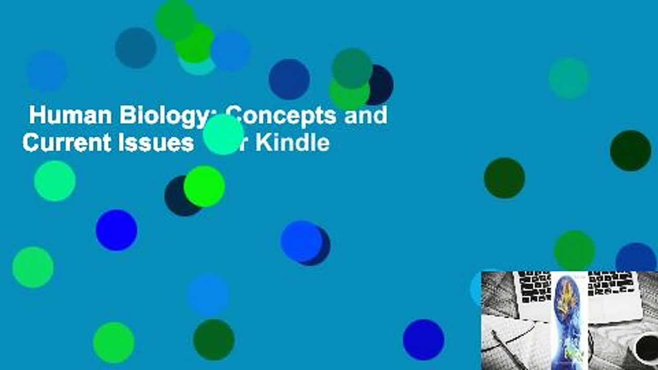 Human Biology: Concepts and Current Issues  For Kindle