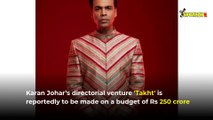 Takht: Budget Of Karan Johar's Multi-Starrer Breaks Brahmastra Record; KJo To Shell Rs 250 Cr For His Big Film?