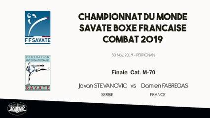 SAVATE BOXE FRANCAISE - Finale Monde M70 - 2019 / Jovan STEVANOVIC (Serbie)   - Damien FABREGAS (France)