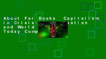 About For Books  Capitalism in Crisis: Globalization and World Politics Today Complete