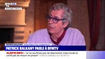 """Patrick Balkany: """"Je ne souffrais pas de dépression mais j'avais la certitude que j'allais mourir en prison"""""""