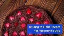 10 Easy to Make Treats for Valentine's Day