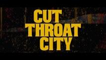 CUT THROAT CITY (2020) Trailer VO - HD
