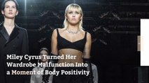 Miley Cyrus Turned Her Wardrobe Malfunction Into a Moment of Body Positivity