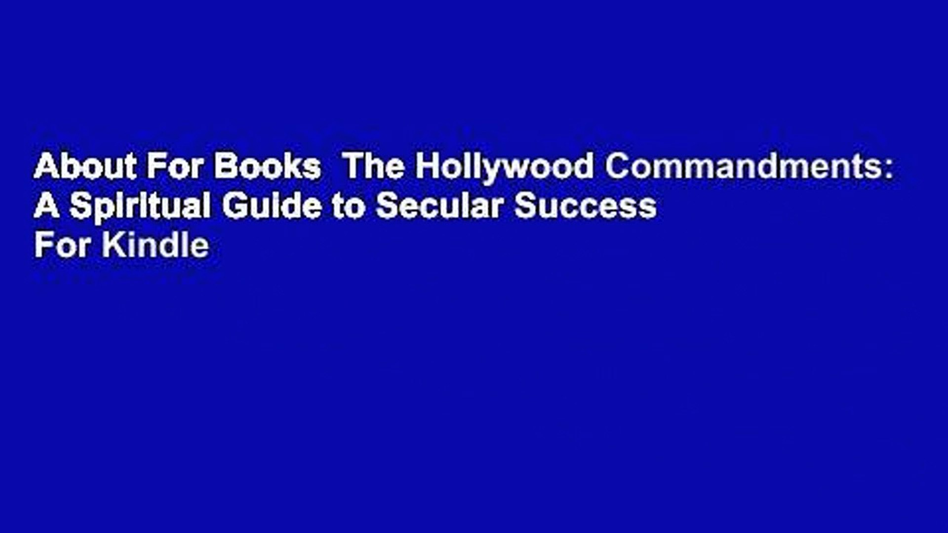 About For Books  The Hollywood Commandments: A Spiritual Guide to Secular Success  For Kindle