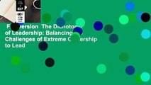 Full version  The Dichotomy of Leadership: Balancing the Challenges of Extreme Ownership to Lead
