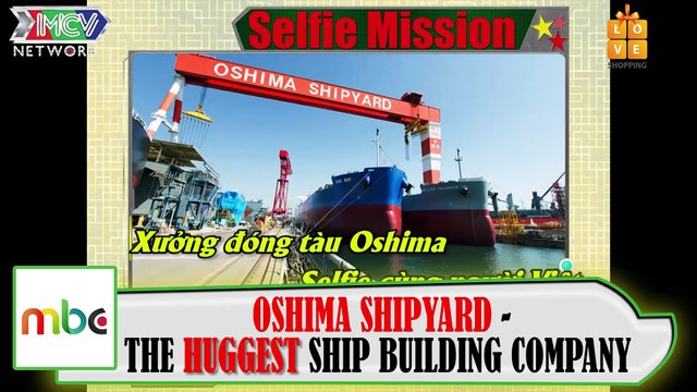 OSHIMA SHIPYARD - THE BIGGEST SHIP BUILDING COMPANY IN JAPAN