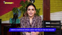 Amruta Khanvilkar Talks About Film Malang