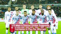 The US Men's Soccer Union Backs Women