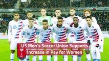 The US Men's Soccer Union Backs Women