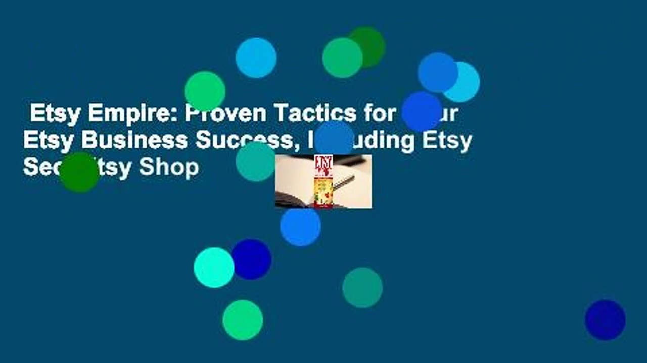 Etsy Empire: Proven Tactics for Your Etsy Business Success, Including Etsy Seo, Etsy Shop