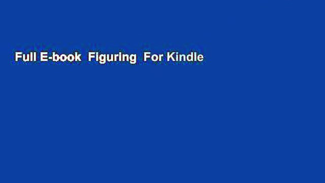 Full E-book  Figuring  For Kindle