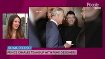 Prince Charles Teams with Punk Designers for Eco-Fashion Line: 'It's the Weirdest Experience'