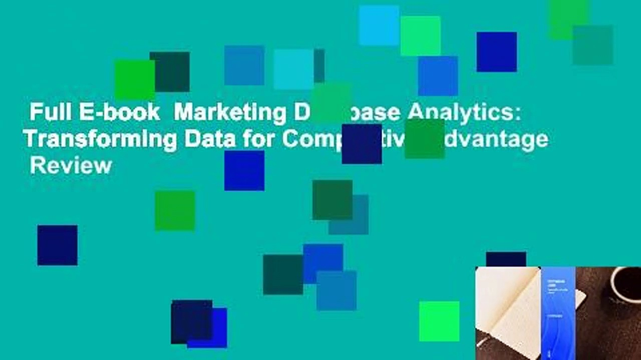 Full E-book  Marketing Database Analytics: Transforming Data for Competitive Advantage  Review