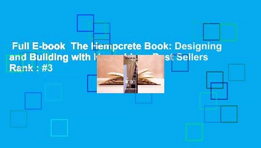 Full E-book  The Hempcrete Book: Designing and Building with Hemp-Lime  Best Sellers Rank : #3