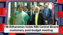 FM Sitharaman holds RBI Central Board customary post-budget meeting