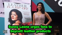 Sunny Leone urges fans to boycott leather products