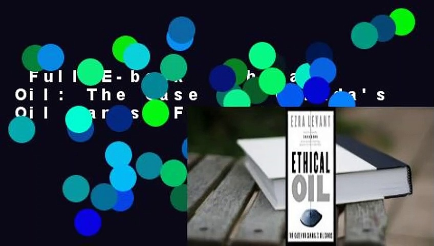 Full E-book  Ethical Oil: The Case for Canada's Oil Sands  For Online