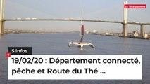 Département connecté, pêche et Route du Thé... 5 infos du 19 février