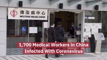 Medical Workers In China Suffer With Coronavirus