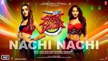 Nachi Nachi- Street Dancer 3D -Varun D, Shraddha K, Nora F- Neeti M,Dhvani B,Millind G - SachinJigar