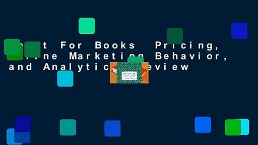About For Books  Pricing, Online Marketing Behavior, and Analytics  Review
