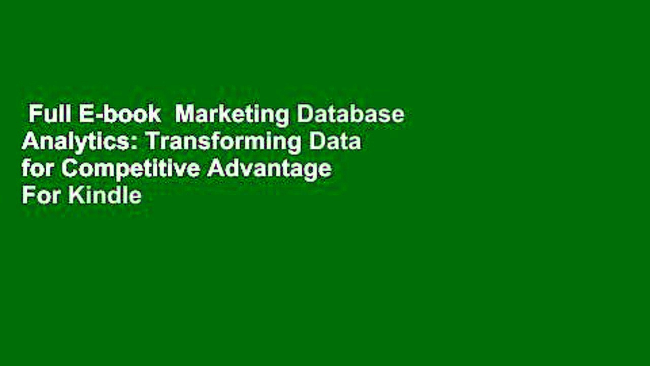 Full E-book  Marketing Database Analytics: Transforming Data for Competitive Advantage  For Kindle