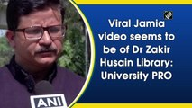 Viral Jamia video seems to be of Dr Zakir Husain Library: University PRO is being generated