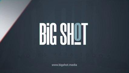 BIG SHOT - NO ES PARA TODOS