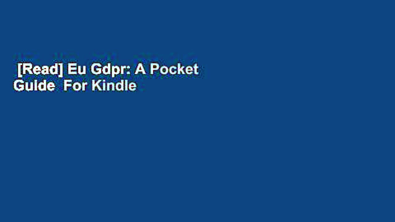 [Read] Eu Gdpr: A Pocket Guide  For Kindle
