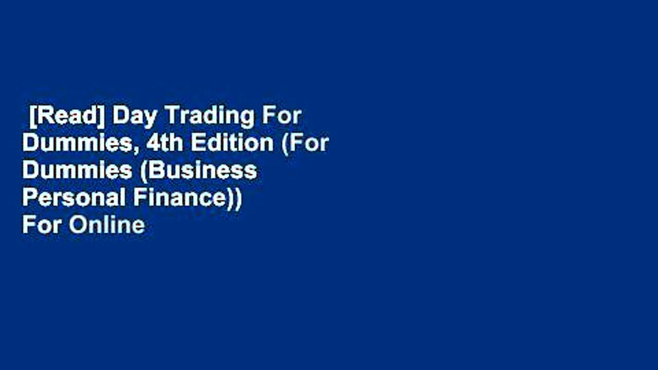 [Read] Day Trading For Dummies, 4th Edition (For Dummies (Business   Personal Finance))  For Online
