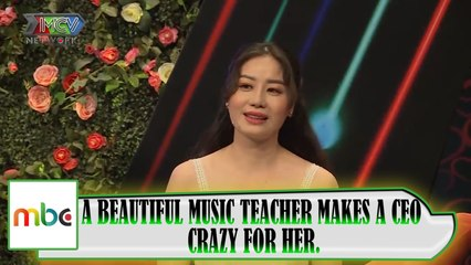 A CEO WENT CRAZY BECAUSE OF A PRETTY MUSIC TEACHER.✨