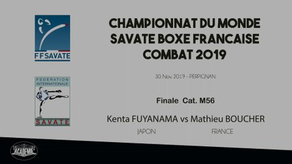SAVATE BOXE FRANCAISE - Finale M56  - 2019 / Kenta FUYANAMA (Japon) – Mathieu BOUCHER (France)