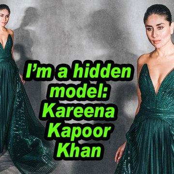 I'm a hidden model: Kareena Kapoor Khan