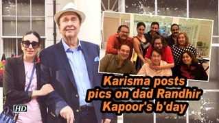 Karisma posts pics on dad Randhir Kapoor's b'day