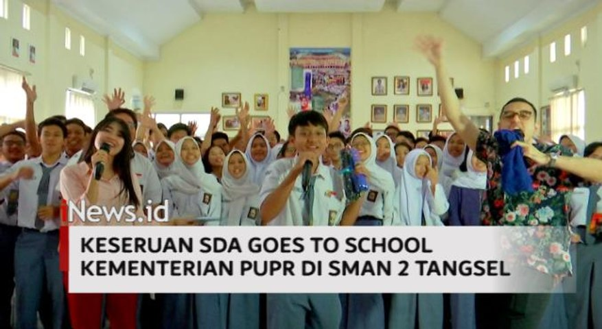 Video Keseruan SDA Goes to School Kementerian PUPR di SMAN 2 Tangsel