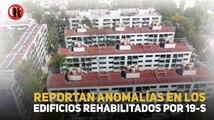 REPORTAN ANOMALÍAS EN LOS EDIFICIOS REHABILITADOS POR 19-S