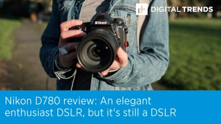 Nikon D780 review: An elegant enthusiast DSLR, but it's still a DSLR
